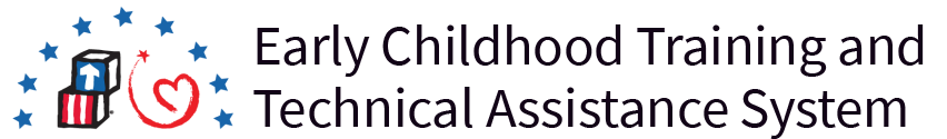 Early Childhood Training and Technical Assistance System | Office of Child Care